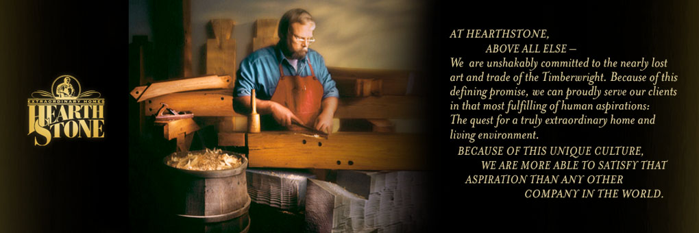 Heartstone committed to the nearly lost art and trade of the Timberwright